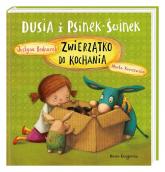 Dusia i Psinek-Świnek Zwierzątko do kochania - Justyna Bednarek | mała okładka