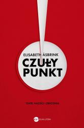 Czuły punkt. Teatr, naziści i zbrodnia - Elizabeth Asbrink | mała okładka