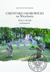 Cmentarz Osobowicki we Wrocławiu Pola ofiar komunizmu - Krzysztof Szwagrzyk | mała okładka