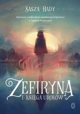 Zefiryna i księga uroków  - Sasza Hady | mała okładka