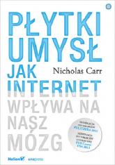 Płytki umysł Jak internet wpływa na nasz mózg - Nicholas Carr | mała okładka