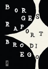 Raport Brodiego - Borges Jorge Luis | mała okładka