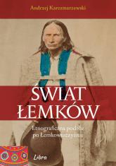Świat Łemków Etnograficzna podróż po Łemkowszczyźnie - Andrzej Karczmarzewski | mała okładka