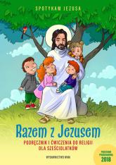 Razem z Jezusem Podręcznik i ćwiczenia do religii dla sześciolatków -  | mała okładka