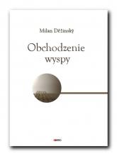 Obchodzenie wyspy - Milan Dezinsky | mała okładka