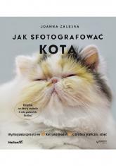 Jak sfotografować kota - Joanna Zaleska | mała okładka