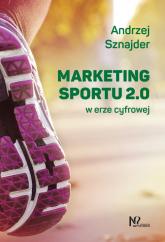 Marketing sportu 2.0 w erze cyfrowej - Andrzej Sznajder   mała okładka