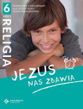 Religia 6 podręcznik z ćwiczeniami Część 2 Jezus nas zbawia -  | mała okładka