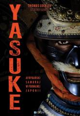 Yasuke Afrykański samuraj w feudalnej Japonii - Lockley Thomas, Girard Geoffrey | mała okładka