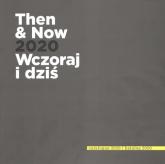 Then and now 2020 Wczoraj i Dziś - Zbiorowa Praca | mała okładka