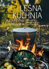 Leśna kuchnia - Katarzyna Mikulska | mała okładka