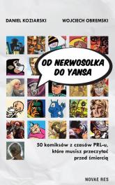 Od Nerwosolka do Yansa 50 komiksów z czasów PRL-u, które musisz przeczytać przed śmiercią - Koziarski Daniel , Obremski Wojciech | mała okładka