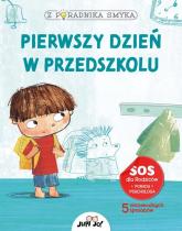 Z poradnika smyka Pierwszy dzień w przedszkolu - Chiara Piroddi | mała okładka