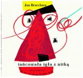Tańcowała igła z nitką - Jan Brzechwa | mała okładka