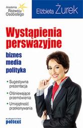 Wystąpienia perswazyjne Biznes, media, polityka - Elżbieta Żurek   mała okładka