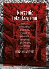 Korzenie totalitaryzmu - Hannah Arendt | mała okładka