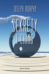Sekrety I Ching - Joseph Murphy | mała okładka