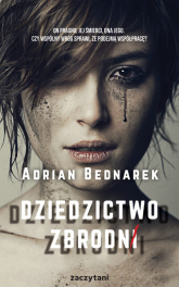 Dziedzictwo zbrodni - Adrian Bednarek   mała okładka
