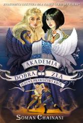 Akademia Dobra i Zła 6 Jedyny prawdziwy król - Soman Chainani   mała okładka