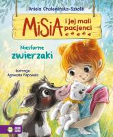 Misia i jej mali pacjenci Niesforne zwierzaki - Aniela Cholewińska-Szkolik | mała okładka