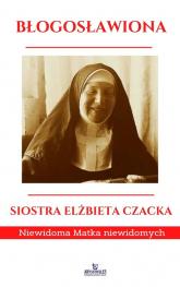 Błogosławiona Siostra Elżbieta Czacka Niewidoma Matka Niewidomych - Ewa Giermek | mała okładka