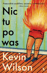 Nic tu po was - Kevin Wilson | mała okładka