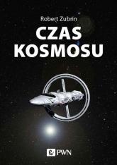 Czas kosmosu  - Robert Zubrin | mała okładka