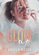 Glow up - Angela Węcka | mała okładka