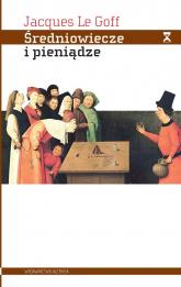 Średniowiecze i pieniądze Esej z antropologii historycznej - Le Goff Jacques | mała okładka