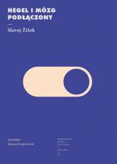 Hegel i mózg podłączony - Slavoj Zizek | mała okładka