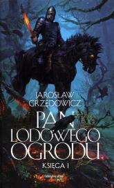 Pan Lodowego Ogrodu Księga 1 - Jarosław Grzędowicz | mała okładka