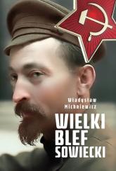 Wielki blef sowiecki - Władysław Michniewicz | mała okładka