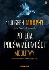 Potęga podświadomości Modlitwy - Joseph Murphy | mała okładka