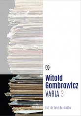 Varia Tom 3 List do ferdydurkistów - Witold Gombrowicz   mała okładka