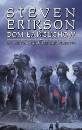 Dom łańcuchów. Opowieści z Malazańskiej Księgi Poległych  - Steven Erikson   mała okładka
