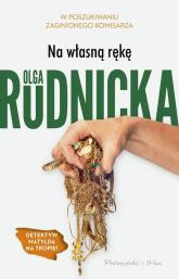 Na własną rękę - Olga Rudnicka | mała okładka