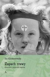 Zapach trawy Opowieści o dzieciach hipisów - Iza Klementowska | mała okładka