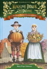 Magiczny domek na drzewie 27 Pierwsze Święto Dziękczynienia - Osborne Mary Pope   mała okładka