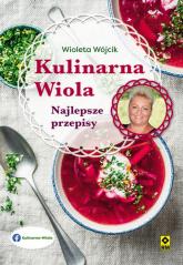 Kulinarna Wiola Najlepsze przepisy - Wioletta Wójcik | mała okładka