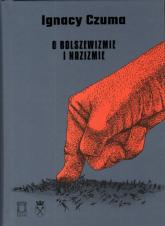 O bolszewizmie i nazizmie - Ignacy Czuma | mała okładka