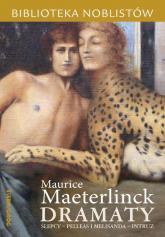 Dramaty: Ślepcy, Pelleas i Melisanda, Intruz - Maeterlinck Maurice   mała okładka