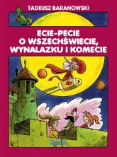 Ecie Pecie o wszechświecie wynalazku i komecie - Tadeusz Baranowski   mała okładka