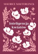 Inteligencja kwiatów - Maurice Maeterlinck | mała okładka