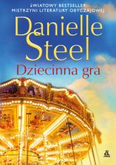 Dziecinna gra Wielkie Litery - Danielle Steel | mała okładka