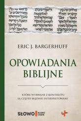 Opowiadania biblijne które wyrwane z kontekstu są często błędnie interpretowane - Bargerhuff Eric J. | mała okładka