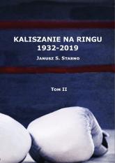 Kaliszanie na ringu 1932-2019 Tom 2 - Janusz Stabno   mała okładka