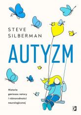 Autyzm Historia geniuszu natury i różnorodności neurologicznej - Steve Silberman | mała okładka