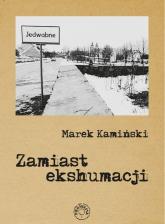 Zamiast ekshumacji / Prohibita - Marek Kamiński   mała okładka
