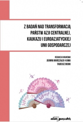 Z badań nad transformacją państw Azji Centralnej, Kaukazu i Euroazjatyckiej Unii Gospodarczej -  | mała okładka
