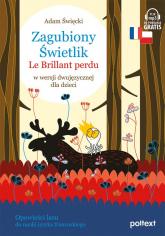 Zagubiony Świetlik Le Brillant Perdu w wersji dwujęzycznej dla dzieci - Adam Święcki   mała okładka